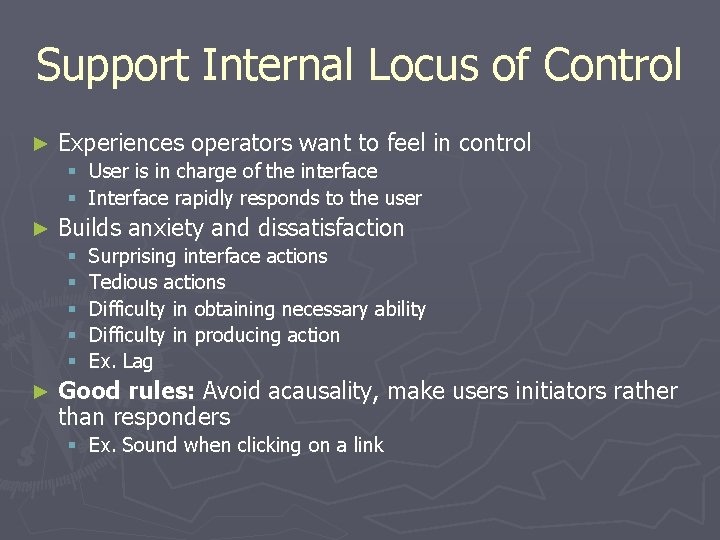 Support Internal Locus of Control ► Experiences operators want to feel in control §