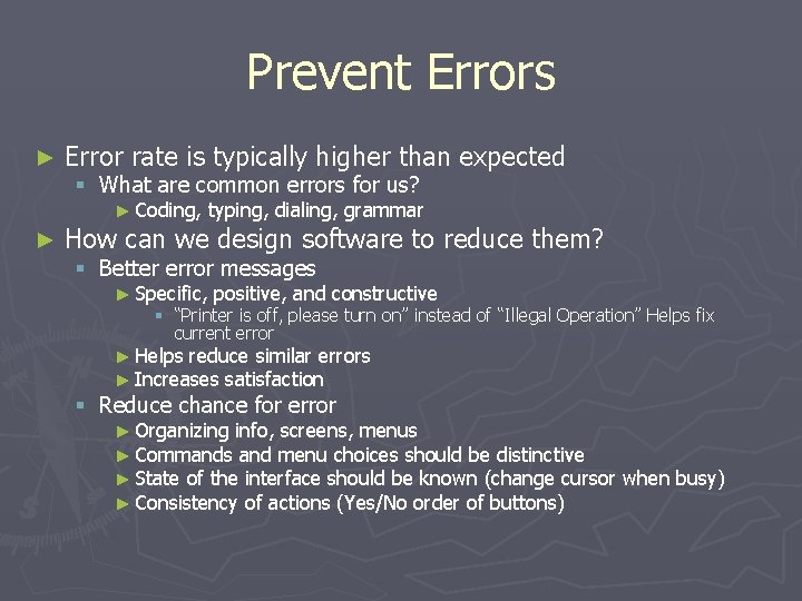 Prevent Errors ► Error rate is typically higher than expected § What are common