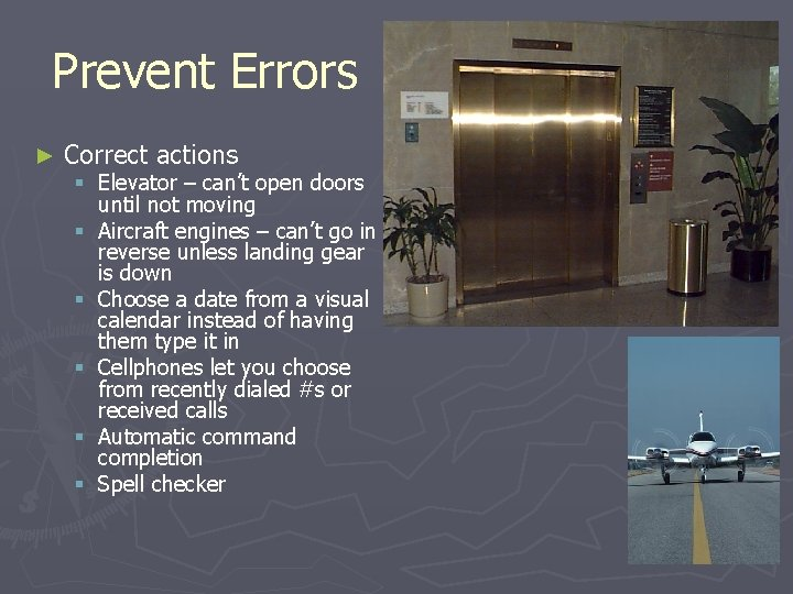 Prevent Errors ► Correct actions § Elevator – can't open doors until not moving