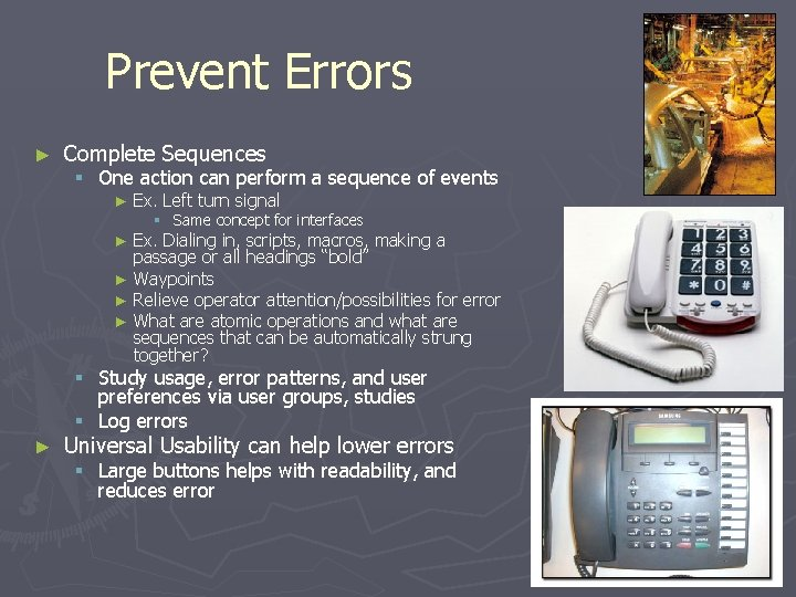 Prevent Errors ► Complete Sequences § One action can perform a sequence of events