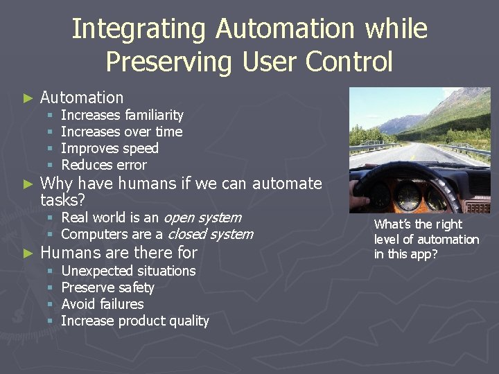 Integrating Automation while Preserving User Control ► Automation § § ► Increases familiarity Increases