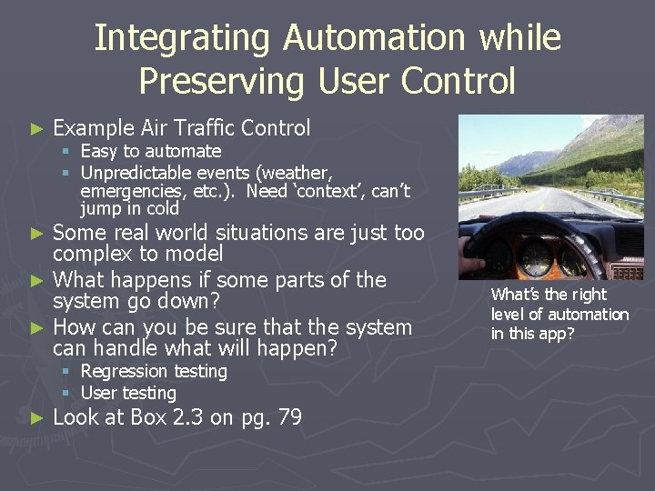 Integrating Automation while Preserving User Control ► Example Air Traffic Control § Easy to