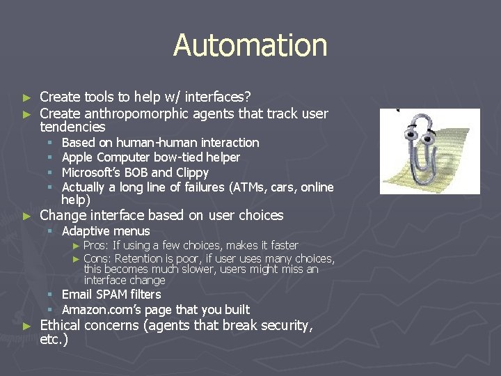 Automation ► ► Create tools to help w/ interfaces? Create anthropomorphic agents that track