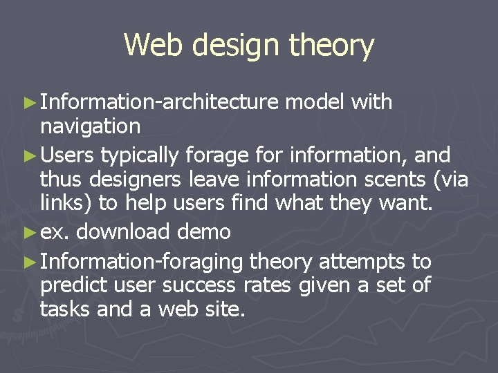 Web design theory ► Information-architecture model with navigation ► Users typically forage for information,