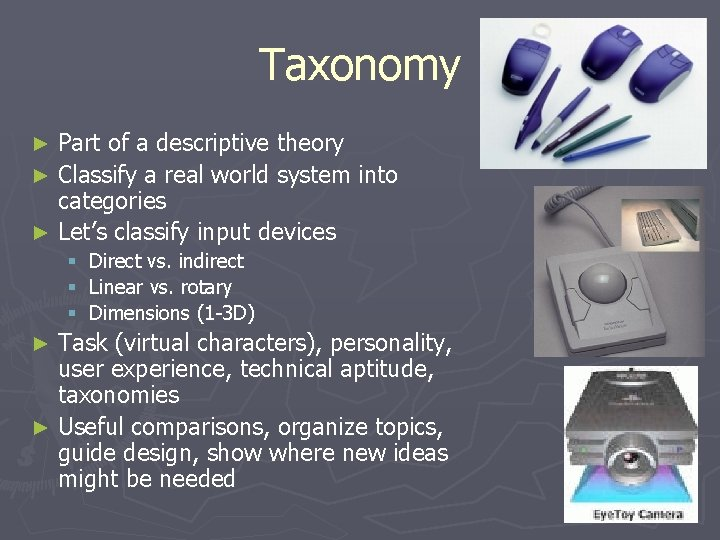 Taxonomy Part of a descriptive theory ► Classify a real world system into categories