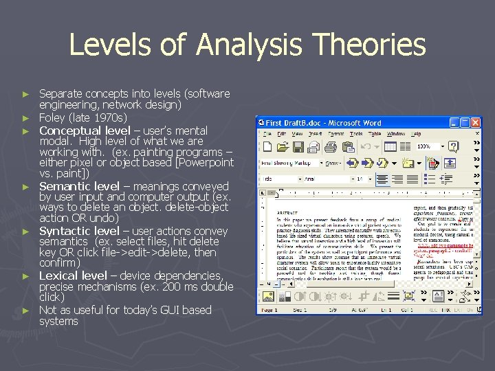 Levels of Analysis Theories ► ► ► ► Separate concepts into levels (software engineering,