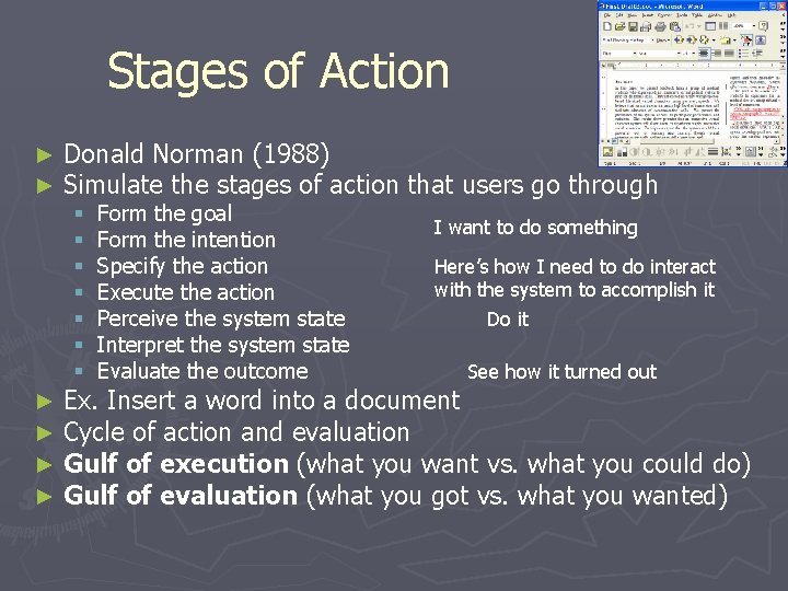 Stages of Action ► ► Donald Norman (1988) Simulate the stages of action that