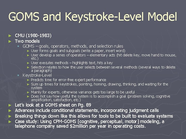 GOMS and Keystroke-Level Model ► ► CMU (1980 -1983) Two models § GOMS –