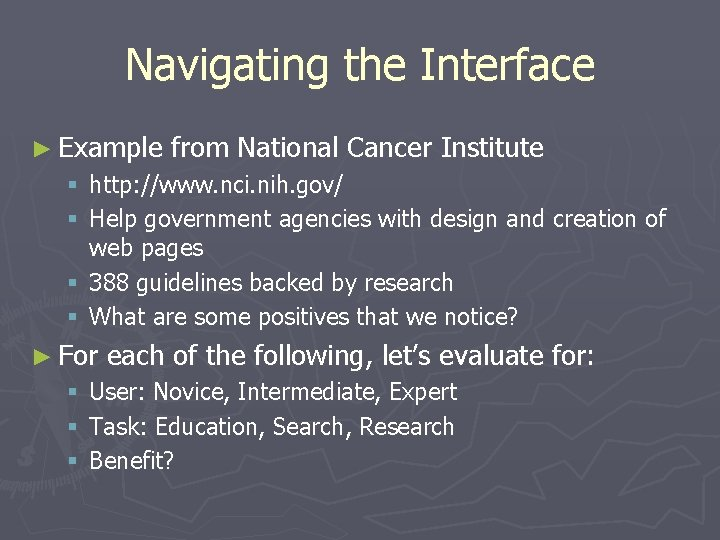 Navigating the Interface ► Example from National Cancer Institute § http: //www. nci. nih.