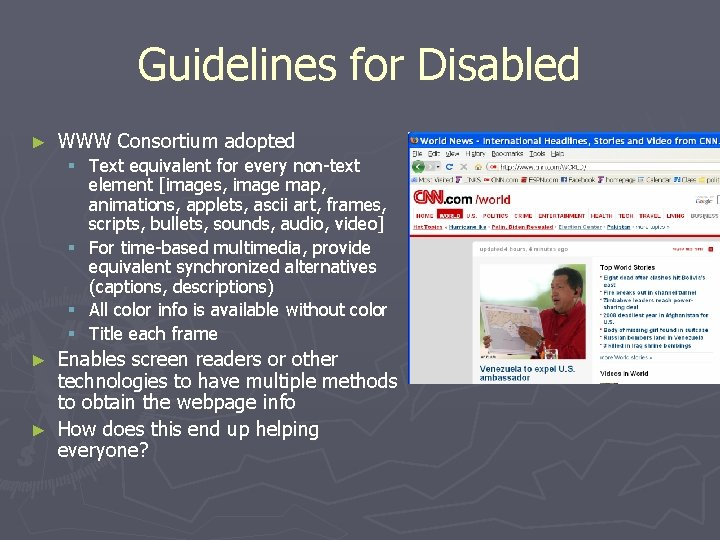Guidelines for Disabled ► WWW Consortium adopted § Text equivalent for every non-text element
