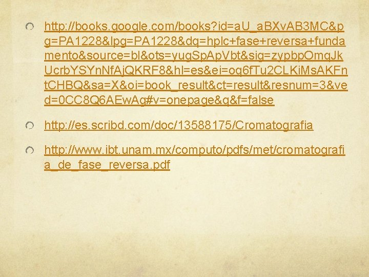 http: //books. google. com/books? id=a. U_a. BXv. AB 3 MC&p g=PA 1228&lpg=PA 1228&dq=hplc+fase+reversa+funda mento&source=bl&ots=yug.