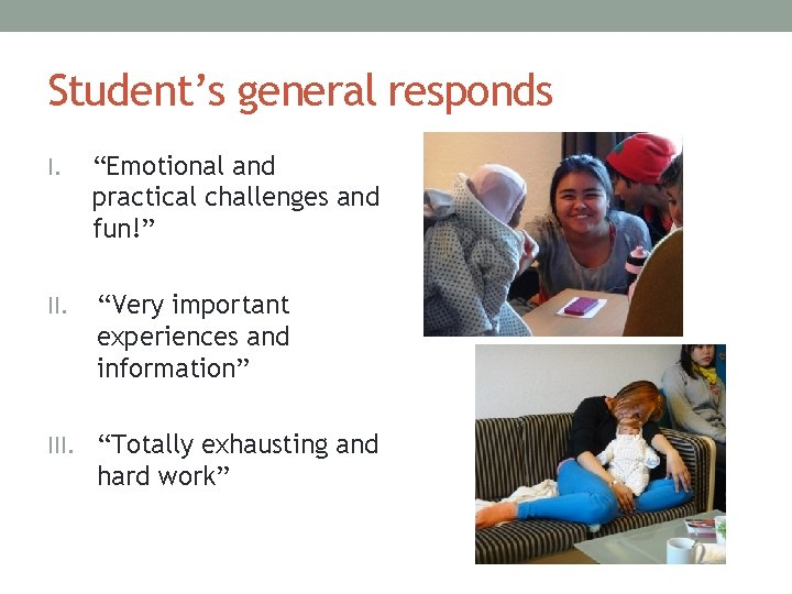 """Student's general responds I. """"Emotional and practical challenges and fun!"""" II. """"Very important experiences"""