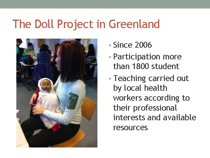 The Doll Project in Greenland • Since 2006 • Participation more than 1800 student