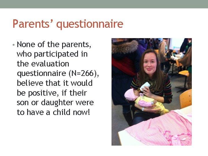 Parents' questionnaire • None of the parents, who participated in the evaluation questionnaire (N=266),