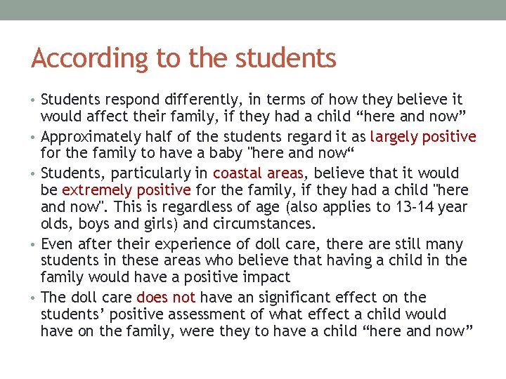 According to the students • Students respond differently, in terms of how they believe