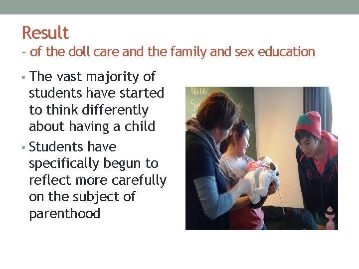 Result - of the doll care and the family and sex education • The