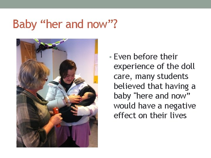 """Baby """"her and now""""? • Even before their experience of the doll care, many"""