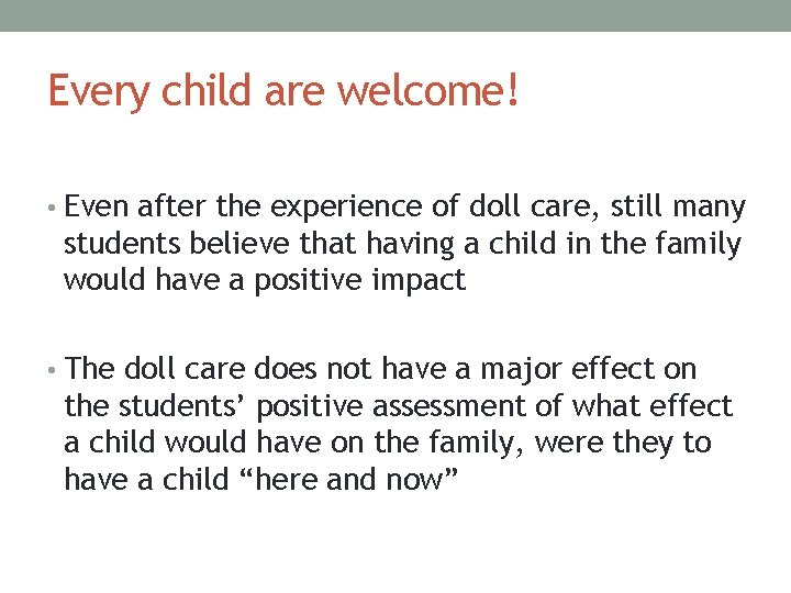 Every child are welcome! • Even after the experience of doll care, still many