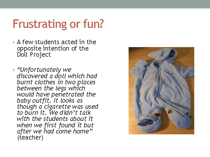 Frustrating or fun? • A few students acted in the opposite intention of the