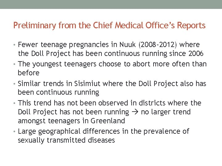 Preliminary from the Chief Medical Office's Reports • Fewer teenage pregnancies in Nuuk (2008