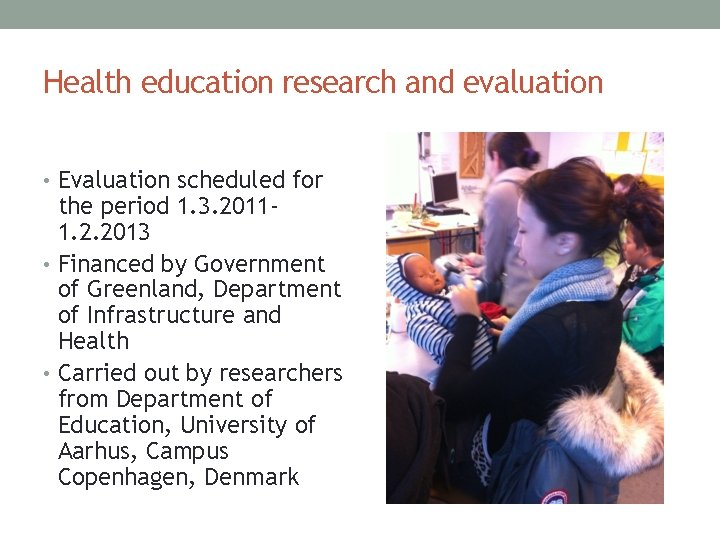 Health education research and evaluation • Evaluation scheduled for the period 1. 3. 20111.