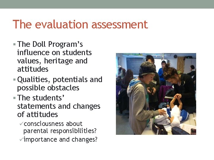 The evaluation assessment § The Doll Program's influence on students values, heritage and attitudes