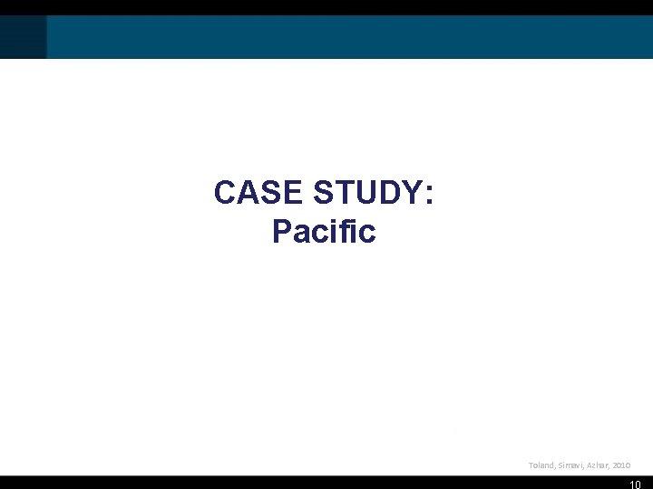 CASE STUDY: Pacific Toland, Simavi, Azhar, 2010 10