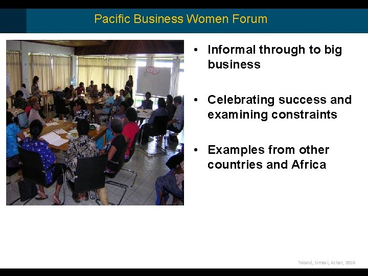 Pacific Business Women Forum • Informal through to big business • Celebrating success and