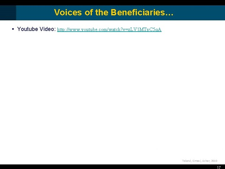 Voices of the Beneficiaries… § Youtube Video: http: //www. youtube. com/watch? v=z. LV 1