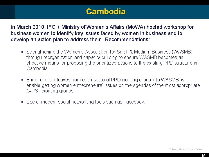 Cambodia In March 2010, IFC + Ministry of Women's Affairs (Mo. WA) hosted workshop
