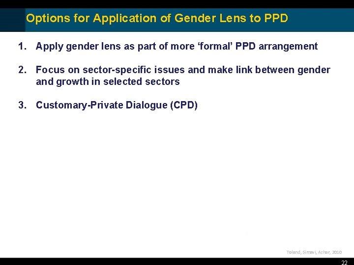 Options for Application of Gender Lens to PPD 1. Apply gender lens as part