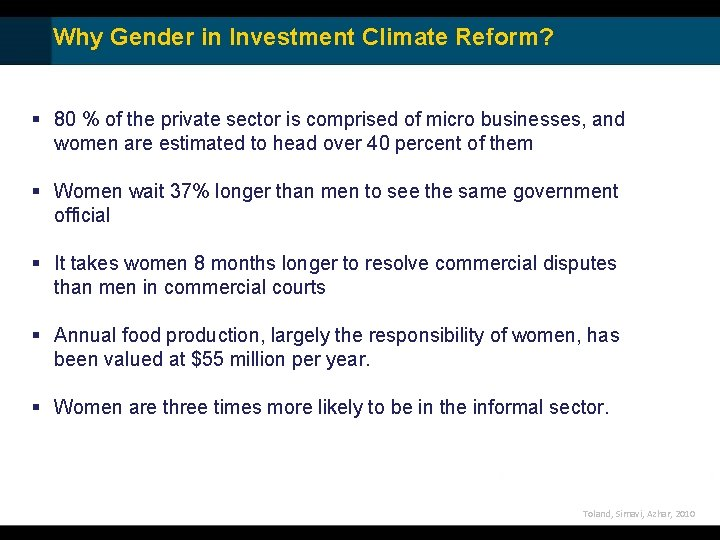 Why Gender in Investment Climate Reform? § 80 % of the private sector is