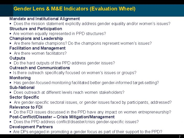 Gender Lens & M&E Indicators (Evaluation Wheel) Mandate and Institutional Alignment § Does the