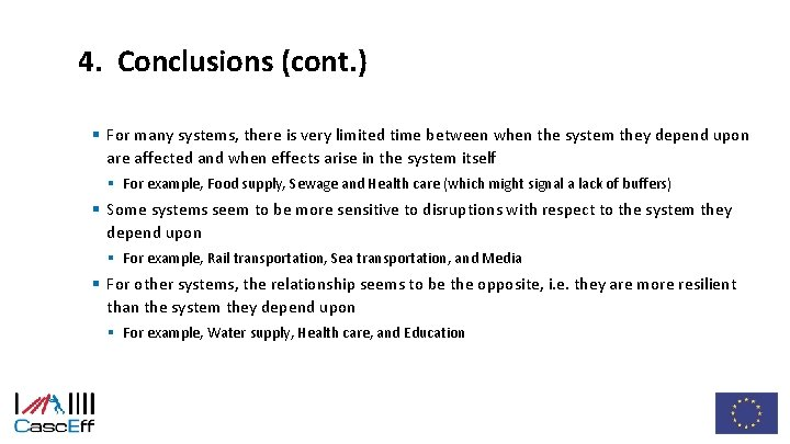 4. Conclusions (cont. ) § For many systems, there is very limited time between