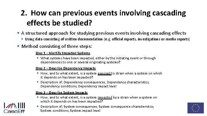 2. How can previous events involving cascading effects be studied? § A structured approach