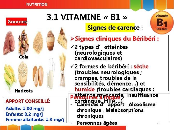 Sources: 3. 1 VITAMINE « B 1 » Signes de carence : ØSignes cliniques