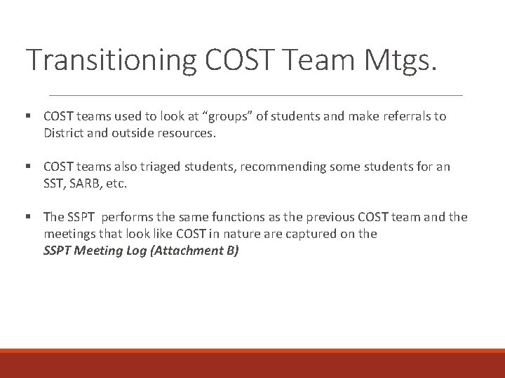 """Transitioning COST Team Mtgs. § COST teams used to look at """"groups"""" of students"""
