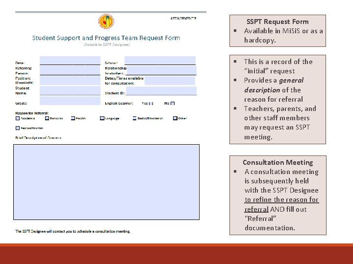 SSPT Request Form § Available in Mi. S or as a hardcopy. § This