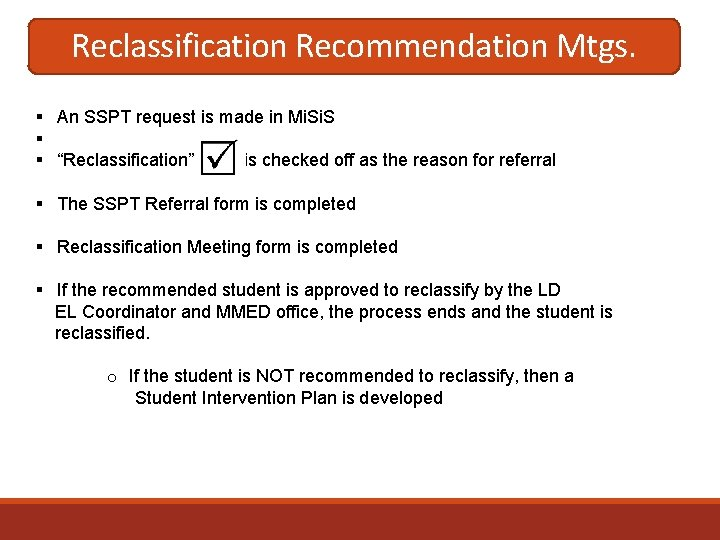 Reclassification Recommendation Mtgs. § An SSPT request is made in Mi. S § §