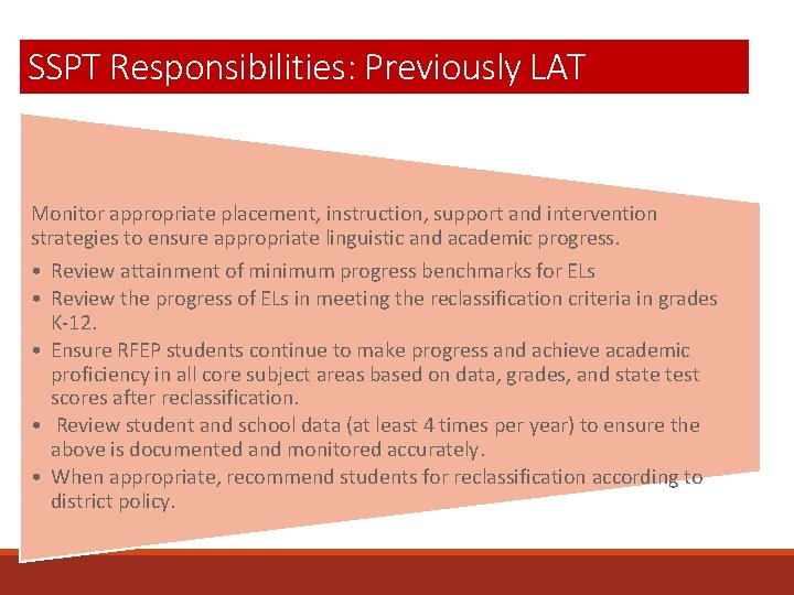 SSPT Responsibilities: Previously LAT Monitor appropriate placement, instruction, support and intervention strategies to ensure