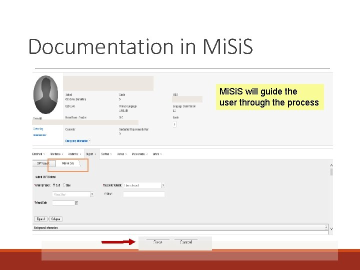 Documentation in Mi. Si. S will guide the user through the process