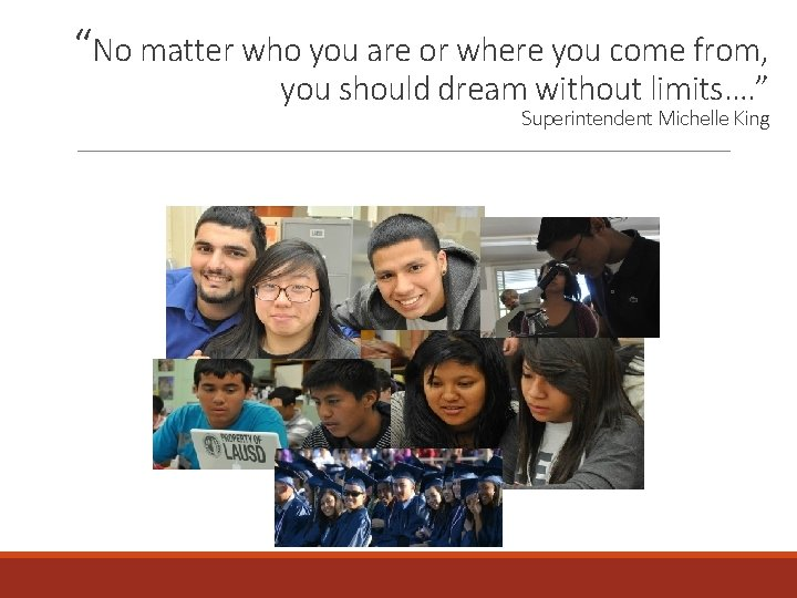 """""""No matter who you are or where you come from, you should dream without"""