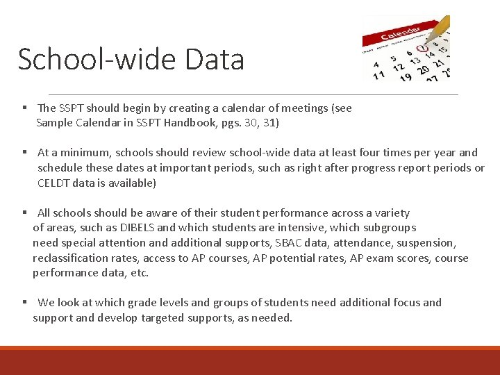 School-wide Data § The SSPT should begin by creating a calendar of meetings (see