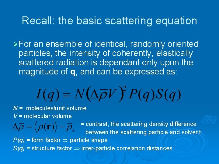 Recall: the basic scattering equation ØFor an ensemble of identical, randomly oriented particles, the