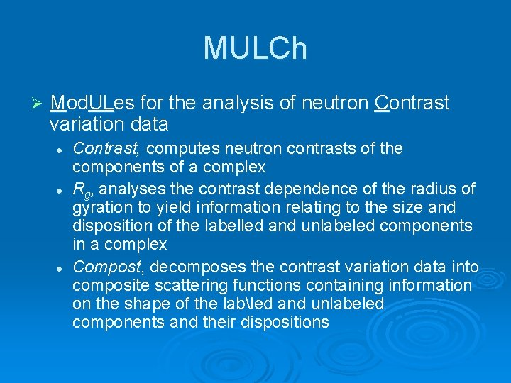 MULCh Ø Mod. ULes for the analysis of neutron Contrast variation data l l