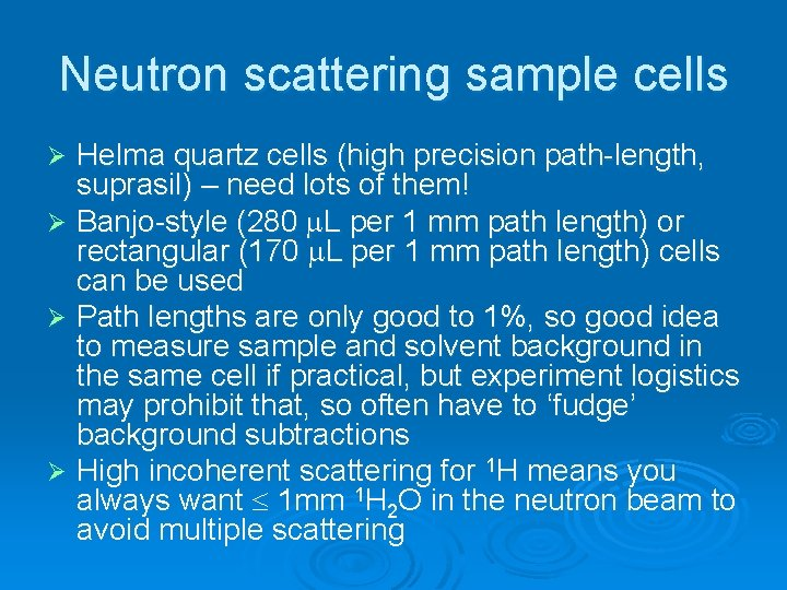 Neutron scattering sample cells Helma quartz cells (high precision path-length, suprasil) – need lots