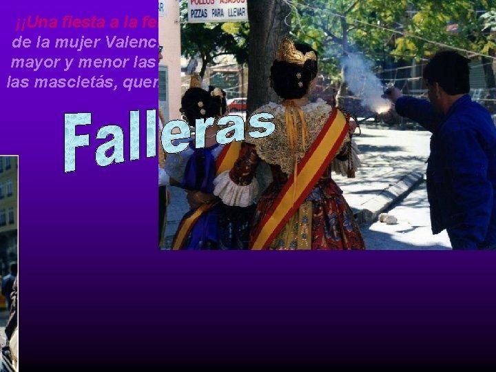 ¡¡Una fiesta a la feminidad!! La elegancia y la sensualidad de la mujer Valenciana