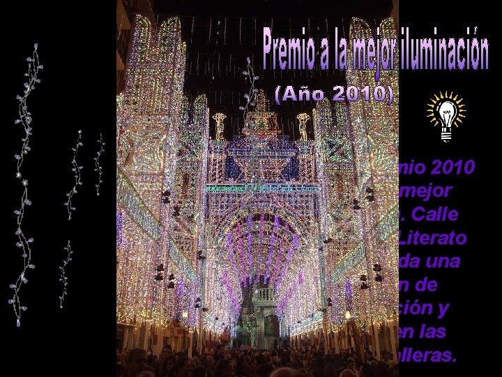 Primer premio 2010 a la falla mejor iluminada. Calle Cuba con Literato Azorín, toda