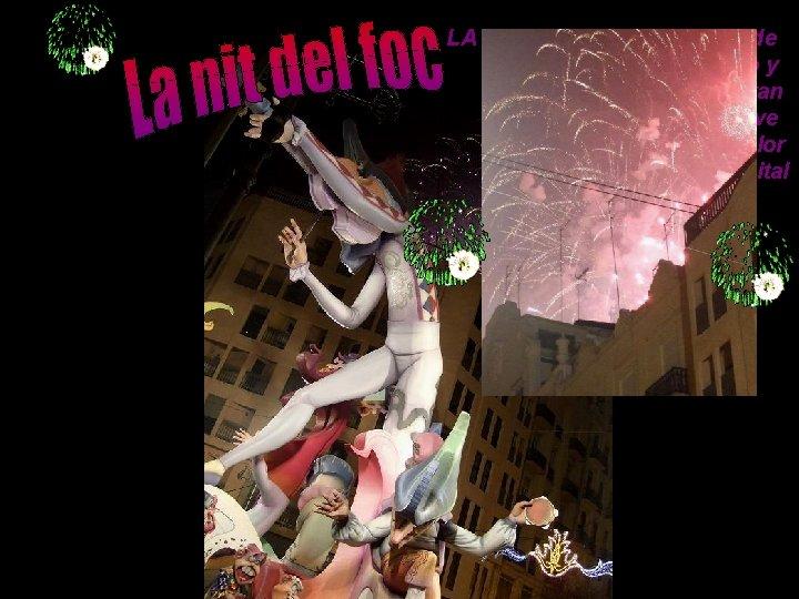 LA NIT DEL FOC, una noche de fuegos artificiales de colorido y estruendo que