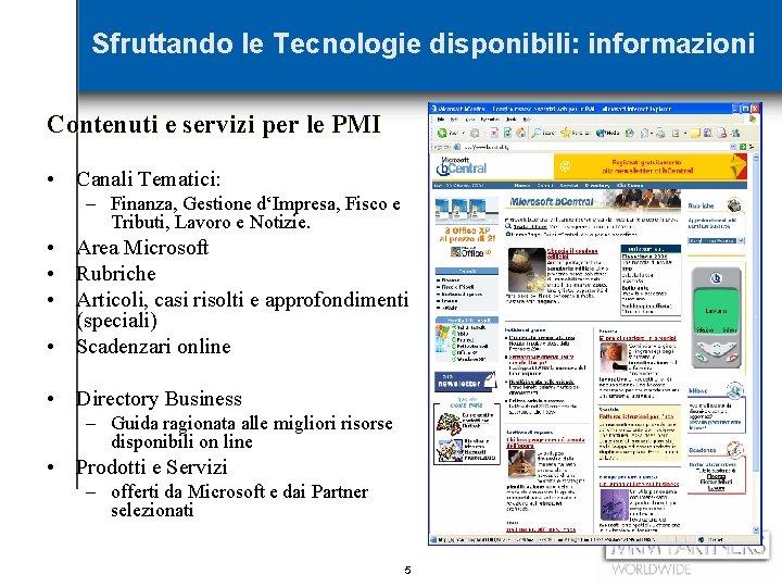 Sfruttando le Tecnologie disponibili: informazioni Contenuti e servizi per le PMI • Canali Tematici: